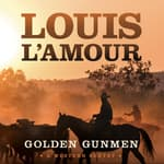 Golden Gunmen by  Louis L'Amour audiobook