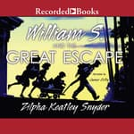 William S. and the Great Escape by  Zilpha Keatley Snyder audiobook
