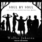Soul by Soul by  Walter Johnson audiobook