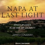 Napa at Last Light by  James Conaway audiobook