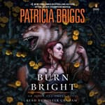 Burn Bright by  Patricia Briggs audiobook