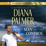 Man in Control & Take Me, Cowboy by  Maisey Yates audiobook