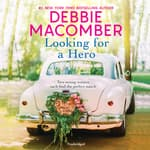 Looking for a Hero by  Debbie Macomber audiobook