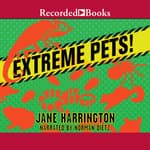 Extreme Pets! by  Jane Harrington audiobook