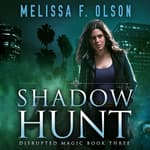 Shadow Hunt by  Melissa F. Olson audiobook
