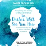 The Doctor Will See You Now by  Tamer Seckin MD audiobook