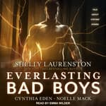 Everlasting Bad Boys by  Noelle Mack audiobook