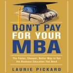Don't Pay for Your MBA by  Laurie Pickard audiobook