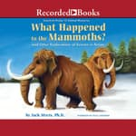 What Happened to the Mammoths? by  Jack Myers PhD audiobook