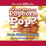 What Makes Popcorn Pop? by  Jack Myers PhD audiobook