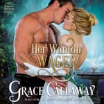 Her Wanton Wager by  Grace Callaway audiobook