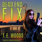Dead End Fix by  T. E. Woods audiobook