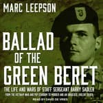 Ballad of the Green Beret by  Marc Leepson audiobook