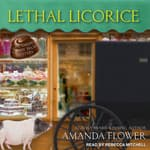 Lethal Licorice by  Amanda Flower audiobook