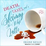 Death, Taxes, and a Skinny No-Whip Latte by  Diane Kelly audiobook