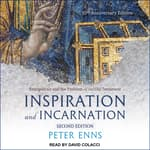 Inspiration and Incarnation by  Peter Enns audiobook