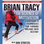 The Science of Motivation by  Brian Tracy audiobook