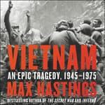 Vietnam by  Sir Max Hastings audiobook