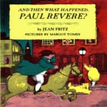 And Then What Happened, Paul Revere? by  Jean Fritz audiobook
