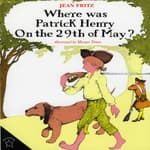 Where was Patrick Henry on the 29th of May? by  Jean Fritz audiobook