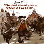 Why Don't You Get A Horse, Sam Adams? by  Jean Fritz audiobook