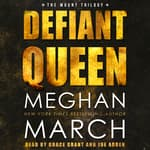 Defiant Queen by  Meghan March audiobook