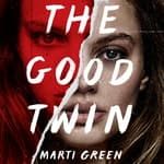 The Good Twin by  Marti Green audiobook