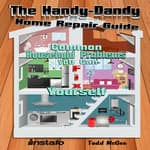 The Handy-Dandy Home Repair Guide by  Instafo audiobook