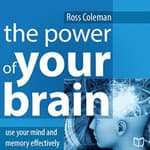 The Power of Your Brain by  Ross Coleman audiobook