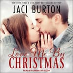 Love Me By Christmas by  Jaci Burton audiobook