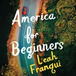 America for Beginners by  Leah Franqui audiobook