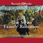The Swiss Family Robinson by  Johann Wyss audiobook