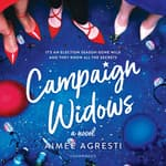 Campaign Widows by  Aimee Agresti audiobook