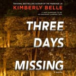 Three Days Missing by  Kimberly Belle audiobook