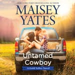 Untamed Cowboy by  Maisey Yates audiobook
