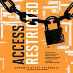 Access Restricted by  Gregory Scott Katsoulis audiobook