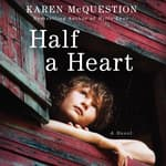 Half a Heart by  Karen McQuestion audiobook