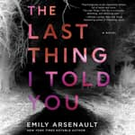 The Last Thing I Told You by  Emily Arsenault audiobook