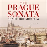 The Prague Sonata by  Bradford Morrow audiobook