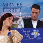 Forget Me Not  by  Miralee Ferrell audiobook