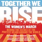 Together We Rise by  The Women's March Organizers audiobook