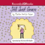 Still Just Grace by  Charise Mericle Harper audiobook