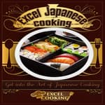 Excel Japanese Cooking by  Excel Cooking audiobook