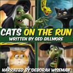 Cats On the Run by  Ged Gillmore audiobook