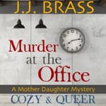 Murder at the Office by  J.J. Brass audiobook