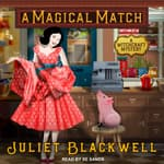 A Magical Match by  Juliet Blackwell audiobook
