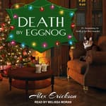 Death by Eggnog by  Alex Erickson audiobook