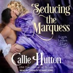 Seducing the Marquess by  Callie Hutton audiobook