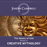 Creative Mythology by  Joseph Campbell audiobook