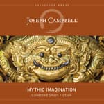 Mythic Imagination by  Joseph Campbell audiobook